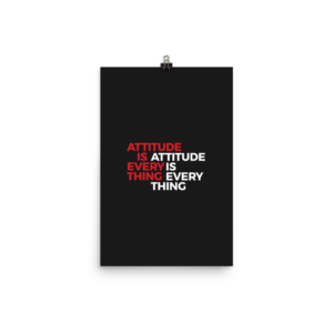 Attitude is Everything - Black